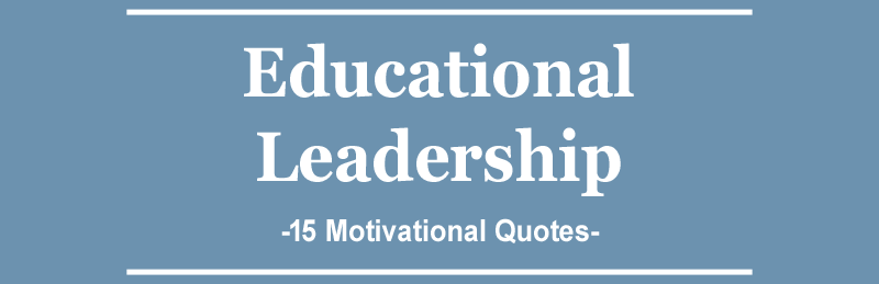 15 Motivational Quotes for Leaders in Education
